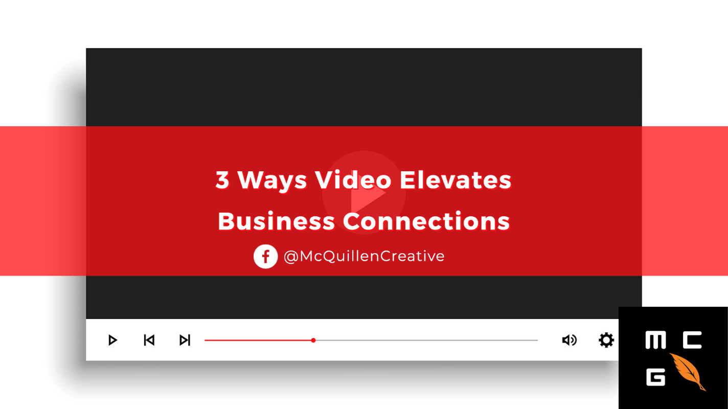 Video for Growing Business Connections